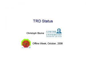 TRD Status Christoph Blume Offline Week October 2008