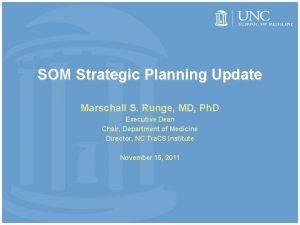 SOM Strategic Planning Update Marschall S Runge MD