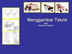 Menggambar Teknik Oleh Ekoyanto Pudjiono Menggambar Teknik Dimensioning