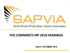 PCE COMMENTS IRP 2018 HEARINGS Date 17 OCTOBER