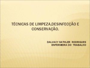TCNICAS DE LIMPEZA DESINFECO E CONSERVAO DALVACY SATHLER