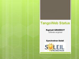 Tango Web Status Raphal GIRARDOT Software engineer Synchrotron