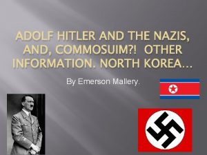 ADOLF HITLER AND THE NAZIS AND COMMOSUIM OTHER