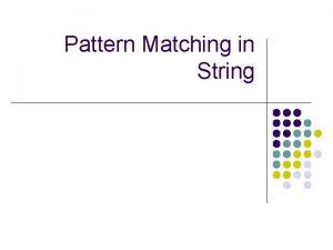Pattern Matching in String Pattern Matching in String