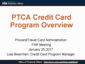 PTCA Credit Card Program Overview ProcardTravel Card Administration