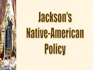 Indian Removal v Jacksons Goal v 1830 Indian
