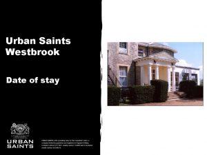 Urban Saints Westbrook Date of stay Where Urban