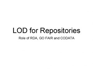 LOD for Repositories Role of RDA GO FAIR