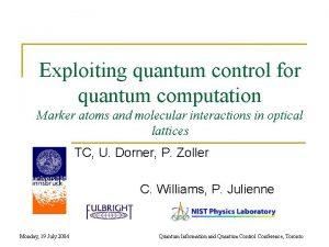 Exploiting quantum control for quantum computation Marker atoms
