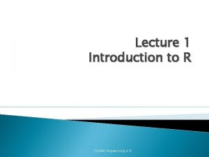 Lecture 1 Introduction to R 732 A 44