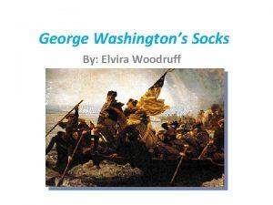 George Washingtons Socks By Elvira Woodruff About the