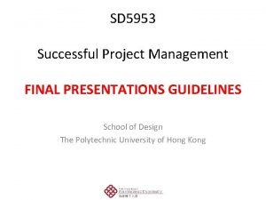 SD 5953 Successful Project Management Group Presentation Guidelines
