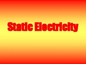Static Electricity What Is Static Electricity A stationary