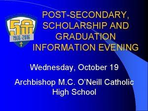 POSTSECONDARY SCHOLARSHIP AND GRADUATION INFORMATION EVENING Wednesday October