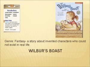 Genre Fantasy a story about invented characters who