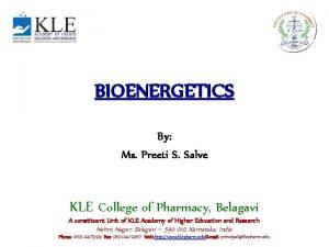 BIOENERGETICS By Ms Preeti S Salve KLE College