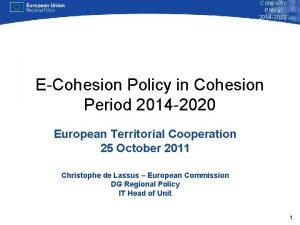 Cohesion Policy 2014 2020 ECohesion Policy in Cohesion
