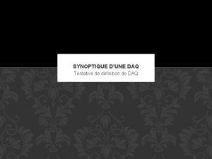 SYNOPTIQUE DUNE DAQ Tentative de dfinition de DAQ