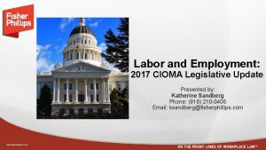 Labor and Employment 2017 CIOMA Legislative Update Presented