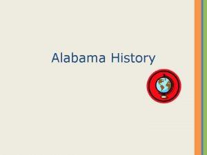 Alabama History Where is Alabama Alabama is located