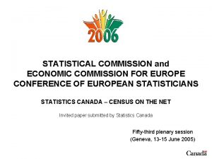 STATISTICAL COMMISSION and ECONOMIC COMMISSION FOR EUROPE CONFERENCE