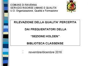 COMUNE DI RAVENNA SERVIZIO RISORSE UMANE E QUALITA