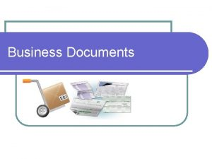 Business Documents Learning Objectives Identify Documents in Sales