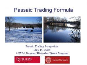 Passaic Trading Formula Passaic Trading Symposium July 15