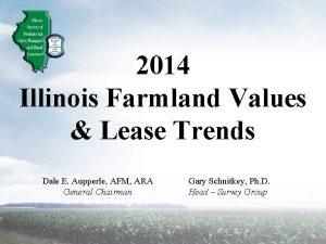 2014 Illinois Farmland Values Lease Trends Dale E