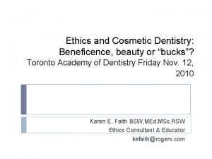 Ethics and Cosmetic Dentistry Beneficence beauty or bucks