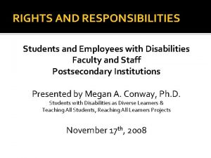 RIGHTS AND RESPONSIBILITIES Students and Employees with Disabilities