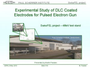 Swiss FEL project PAUL SCHERRER INSTITUTE Experimental Study