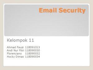 Email Security Kelompok 11 Ahmad Fauzi Andi Nur