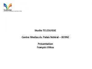 Studio TELESUISSE Centre Medias du Palais fdral BERNE