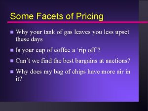 Some Facets of Pricing n Why your tank