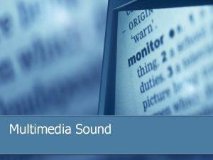 Multimedia Sound What is Sound n Sound sound