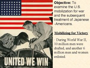 Objective To examine the U S mobilization for