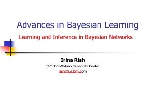 Advances in Bayesian Learning and Inference in Bayesian