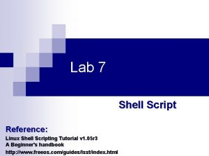 Lab 7 Shell Script Reference Linux Shell Scripting