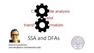 SSA and DFAs Simone Campanoni simoneceecs northwestern edu