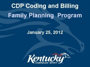 CDP Coding and Billing Family Planning Program January
