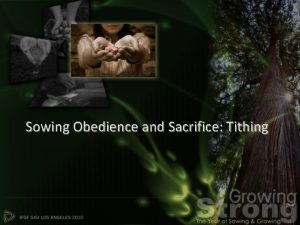 Sowing Obedience and Sacrifice Tithing The hardest thing