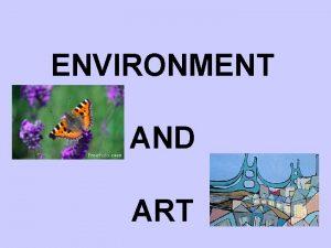 ENVIRONMENT AND ART Our environment Hundertwasser house Viena