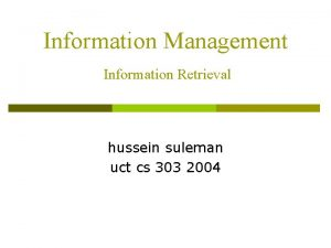 Information Management Information Retrieval hussein suleman uct cs