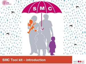 SMC Tool kit introduction SMC Tool Kit has