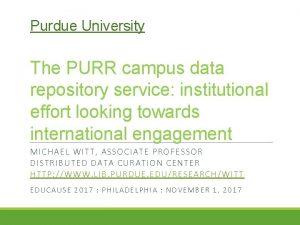 Purdue University The PURR campus data repository service