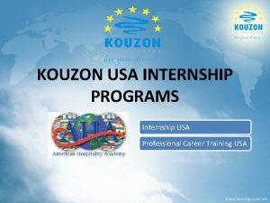 KOUZON USA INTERNSHIP PROGRAMS Internship USA Professional Career