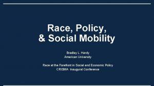 Race Policy Social Mobility Bradley L Hardy American