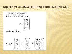 MATH VECTORALGEBRA FUNDAMENTALS MATH VECTORALGEBRA FUNDAMENTALS Vectors in