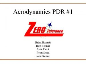 Aerodynamics PDR 1 Objective To examine airfoil choices